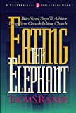 Eating the Elephant: Bite-Sized Steps to Achieve Longterm Growth in Your Church (0805420584) by Rainer, Thom S.