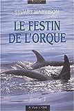 echange, troc Stuart Harrison - Le festin de l'orque