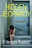 P Venmore Rowland Hidden Jeopardy (Rafi Khan Crime Thriller Series)