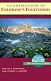 img - for A Climbing Guide to Colorado's Fourteeners: Twentieth Anniversary Edition book / textbook / text book