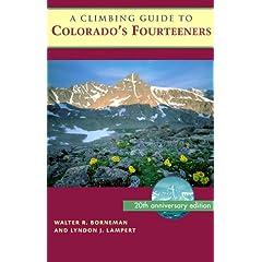 A Climbing Guide to Colorado's Fourteeners: Twentieth Anniversary Edition