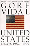 The United States: Essays, 1952-1992 (0679755721) by Vidal, Gore