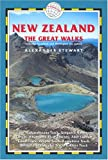 Alex Stewart New Zealand Great Walks (New Zealand the Great Walks: Includes Auckland & Wellington)