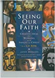 Seeing our Faith: Creative Ideas for Working with Images of Christ(CD ROM included)