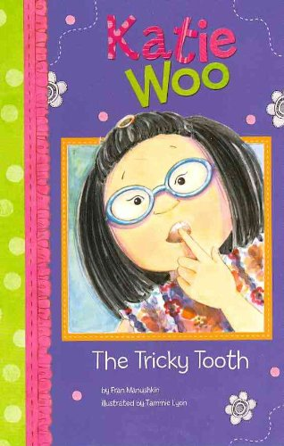 Katie Woo: The Tricky Tooth