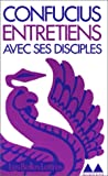 echange, troc Confucius - Entretiens avec ses disciples