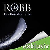 Der Kuss des Killers (Eve Dallas 05) | J. D. Robb
