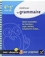 Améliorer sa grammaire 6e, 5e - Mini-Chouette: Cahier de soutien