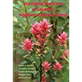 Aboriginal Plant Use in Canada's Northwest Boreal Forestby Robin Marles