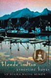 Blonde Indian: An Alaska Native Memoir (Sun Tracks)