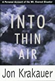 Into Thin Air: A Personal Account of the Mount Everest Disaster (G K Hall Large Print Book Series) (0783882858) by Jon Krakauer