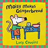 Maisy Makes Gingerbread (Maisy storybooks)
