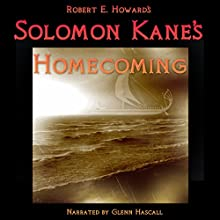 Solomon Kane's Homecoming (       UNABRIDGED) by Robert E. Howard Narrated by Glenn Hascall