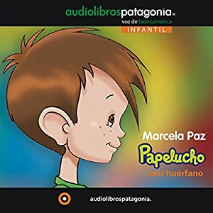 Papelucho Casi Huérfano [Papelucho the Almost Orphaned] Audiobook