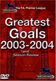 Greatest Goals 2003-2004 and Season Review: The FA Premier League