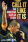Call It Like It Is: The Jonathan Kaplan Story