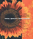 Total Quality Management: A Cross Functional Perspective (0471108049) by Rao, Ashok