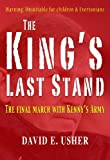 The King's Last Stand - The Final March with Kenny's Army