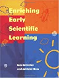 Enriching early scientific learning /