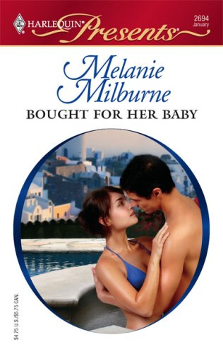 Bought For Her Baby (Harlequin Presents), MELANIE MILBURNE