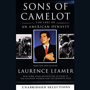 Sons of Camelot: The Fate of An American Dynasty | [Laurence Leamer]