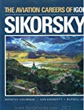 The Aviation Careers of Igor Sikorsky (0295968427) by Von Hardesty