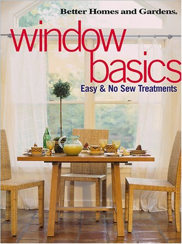 Window Basics: Easy & No Sew Treatments, Better Homes and Gardens