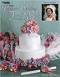echange, troc Tillie Cullison - The Complete Wedding Floral Book, Volume 2 (Leisure Arts #3406)