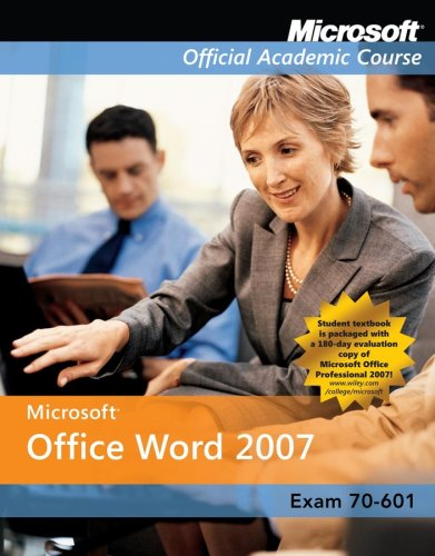 Microsoft Office Word 2007 Exm 77-601 Comp Copy (Microsoft Official Academic Course Series)