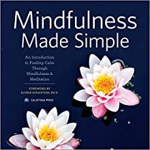 Mindfulness Made Simple: An Introduction to Finding Calm through Mindfulness & Meditation (       UNABRIDGED) by Calistoga Press Narrated by Susanna Burney