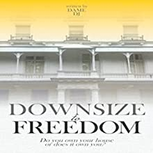 Downsize to Freedom Audiobook by Dame DJ Narrated by Francie Wyck