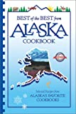 Best of the Best from Alaska Cookbook: Selected Recipes from Alaska's Favorite Cookbooks (Best of the Best Cookbook Series)