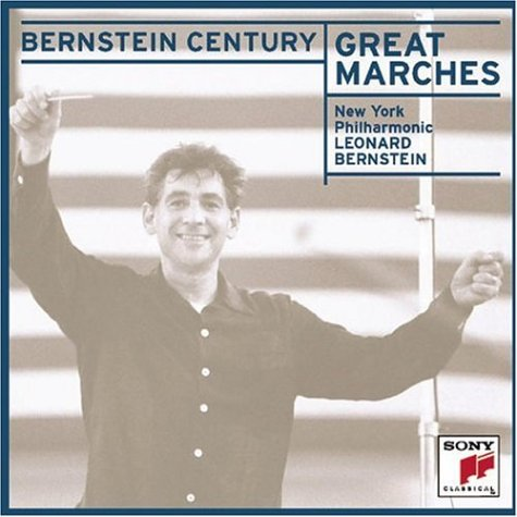 Great Marches - Leonard Bernstein New York Philharmonic by Kenneth J. Alford, Thomas Arne, Edwin Eugene Bagley, Hector Berlioz and Georges Bizet