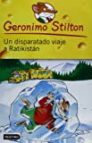 Un Disparatado Viaje a Ratikistan / A Cheese-Colored Camper (Geronimo Stilton (Spanish)) (Spanish Edition)