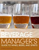 The Beverage Managers Guide to Wines, Beers and Spirits (3rd Edition)