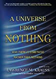 Lawrence M. Krauss A Universe from Nothing: Why There Is Something Rather Than Nothing