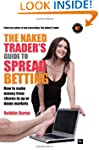 The Naked Trader's Guide to Spread Be...