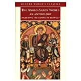 The Anglo-Saxon World: An Anthology (Oxford World's Classics) ~ Kevin Crossley-Holland