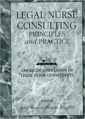 Legal Nurse Consulting: Principles and Practice