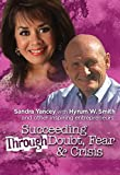 Succeeding Through Doubt, Fear and Crisis