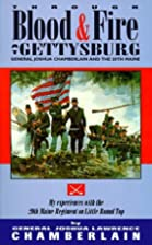 Through Blood and Fire at Gettysburg:…