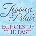 Echoes of the Past (       UNABRIDGED) by Jessica Blair Narrated by Trudy Harris