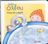 Baby Caillou Time for a Bath: With Handle (Carousel)
