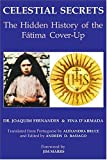 Celestial Secrets: The Hidden History of the Fatima Cover-Up (0973534184) by Fernandes, Joaquim