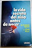 img - for La vida secreta del ni?o antes de nacer by Kelly Verny (1988-05-04) book / textbook / text book