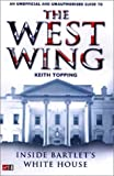 The West Wing: Inside Bartlet's White House (0753506122) by Topping, Keith