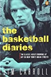 The Basketball Diaries 1st (first) Edition by Carroll, Jim published by Penguin Books (1987)
