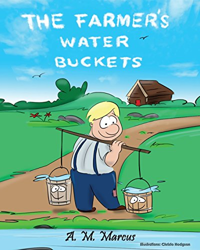 Children's Book: The Farmer's Water Buckets: Children's Picture Book On Building Self Esteem