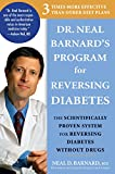 Dr. Neal Barnard's Program for Reversing Diabetes:�The Scientifically Proven System for Reversing Diabetes without Drugs