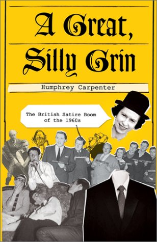 Image for A Great, Silly Grin: The British Satire Boom of the 1960s